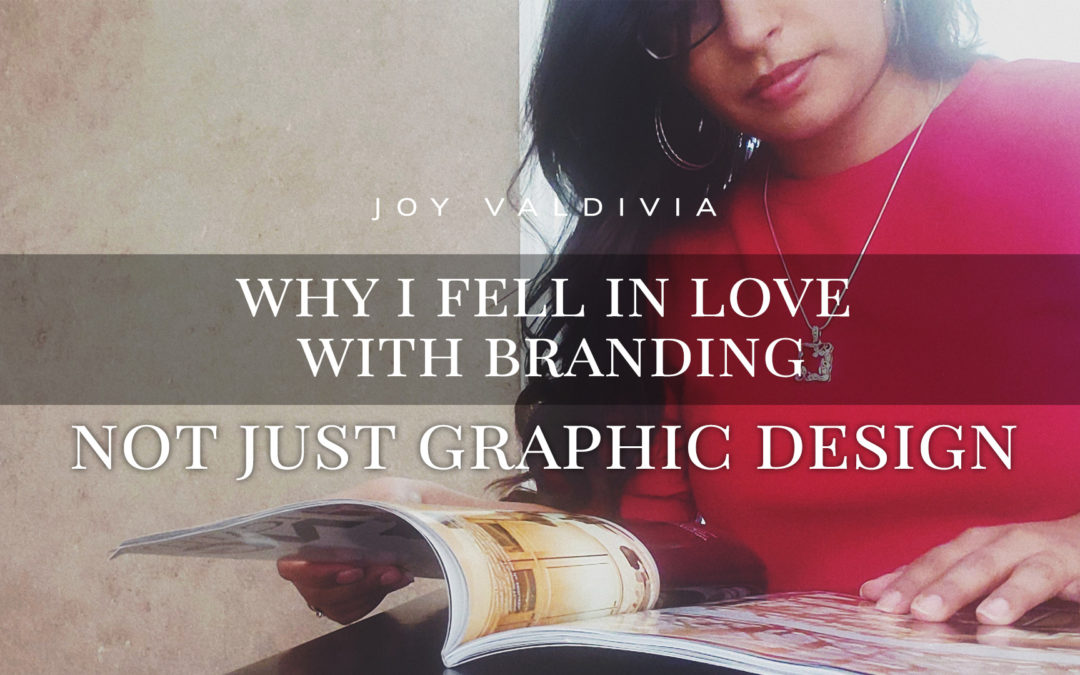 Why I Fell in Love with Branding, Not Just Graphic Design